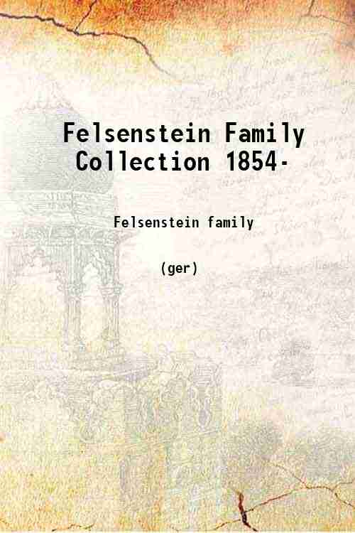 Felsenstein Family Collection 1854-