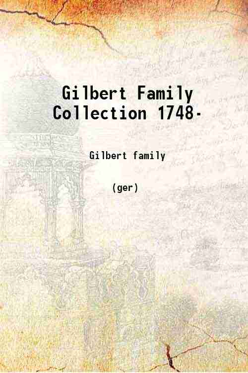 Gilbert Family Collection 1748-