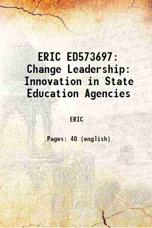 ERIC ED573697: Change Leadership: Innovation in State Education Agencies