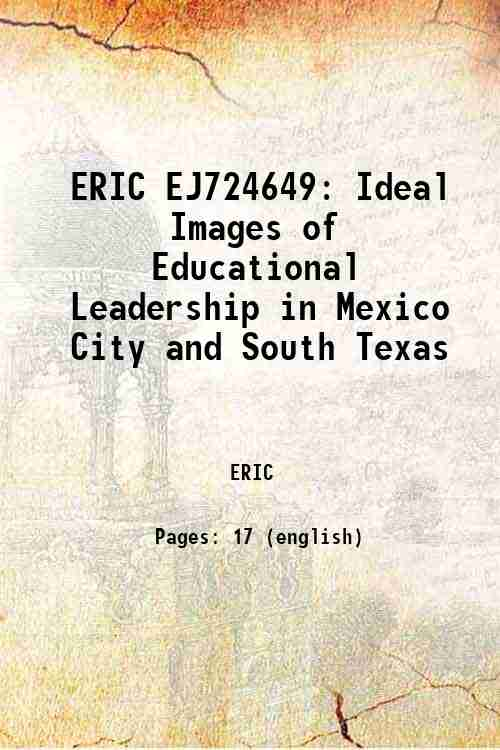 ERIC EJ724649: Ideal Images of Educational Leadership in Mexico City and South Texas