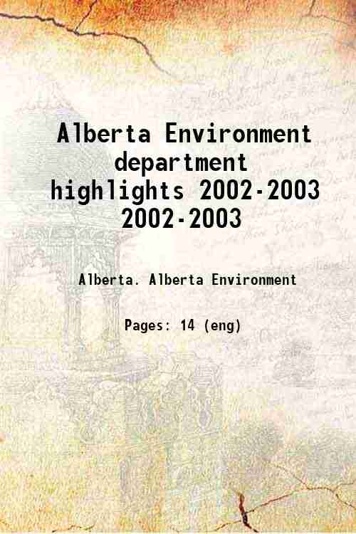 Alberta Environment department highlights 2002-2003 2002-2003