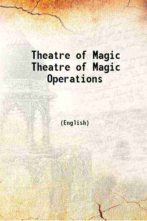 Theatre of Magic Theatre of Magic Operations