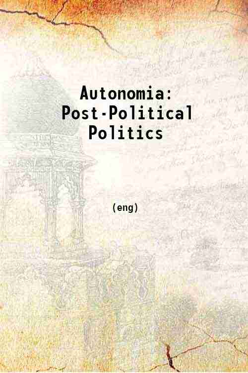 Autonomia: Post-Political Politics