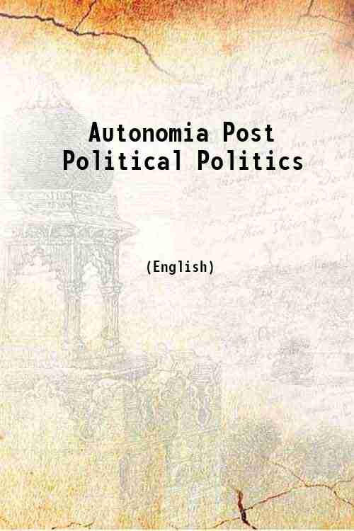 Autonomia Post Political Politics