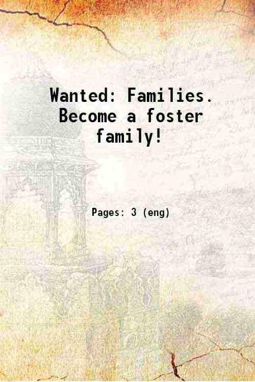 Wanted: Families. Become a foster family!