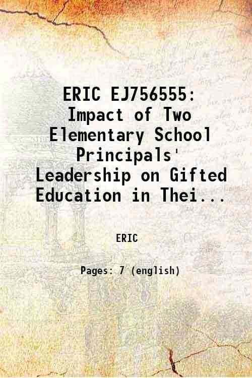 ERIC EJ756555: Impact of Two Elementary School Principals' Leadership on Gifted Education in Thei...