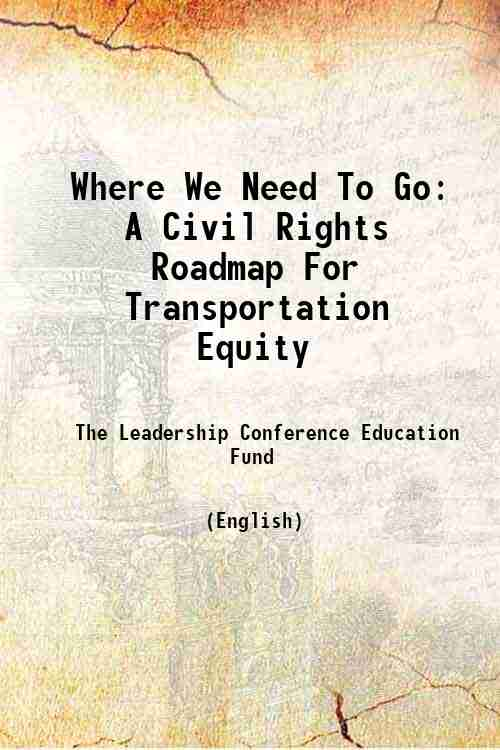 Where We Need To Go: A Civil Rights Roadmap For Transportation Equity