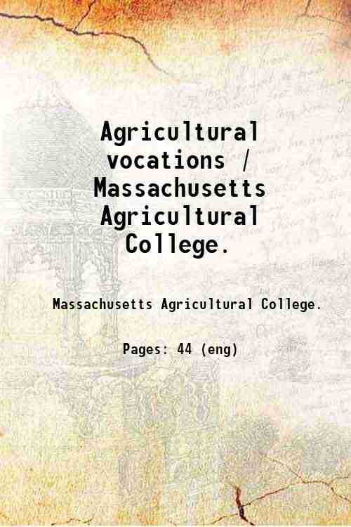 Agricultural vocations / Massachusetts Agricultural College.