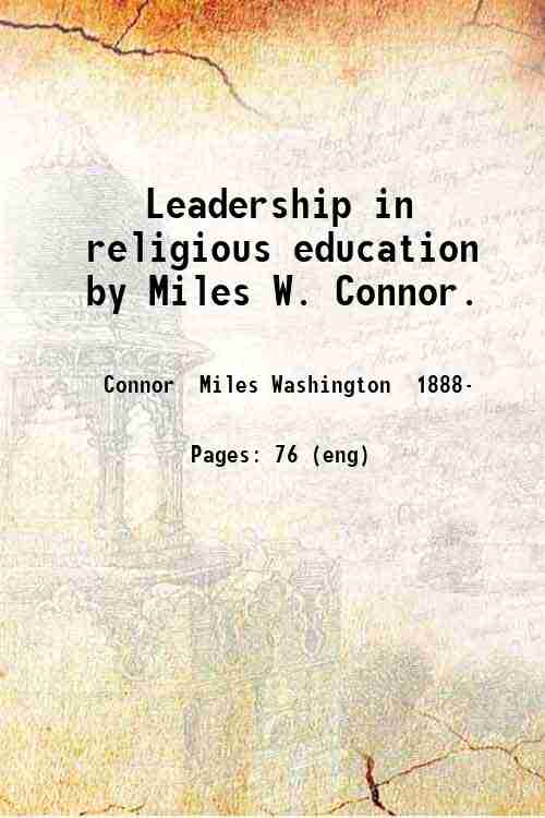 Leadership in religious education  by Miles W. Connor.