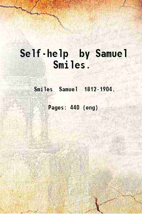 Self-help  by Samuel Smiles.