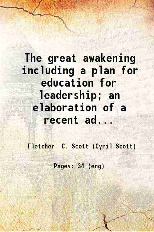 The great awakening  including a plan for education for leadership; an elaboration of a recent ad...