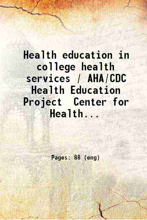 Health education in college health services / AHA/CDC Health Education Project  Center for Health...