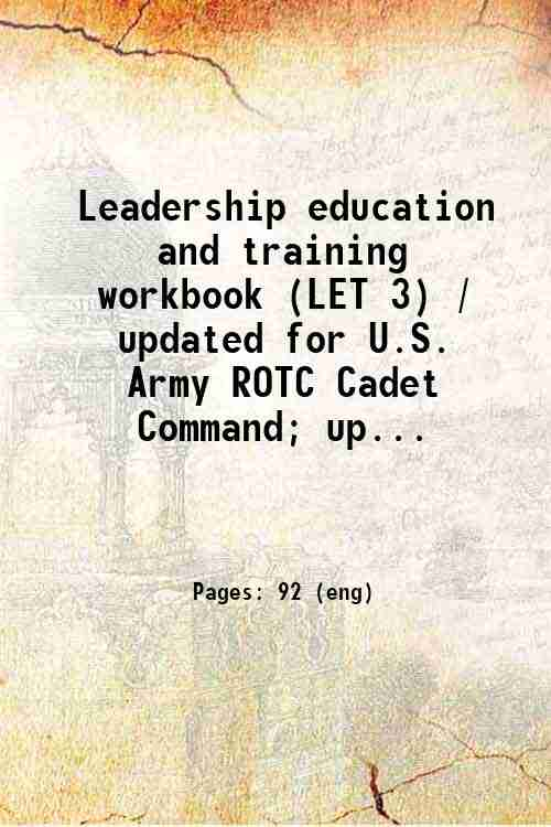 Leadership education and training workbook (LET 3) / updated for U.S. Army ROTC Cadet Command; up...
