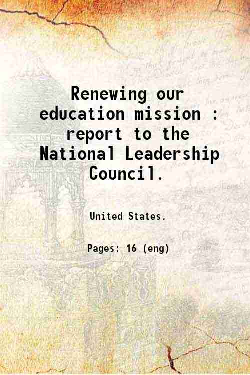 Renewing our education mission : report to the National Leadership Council.