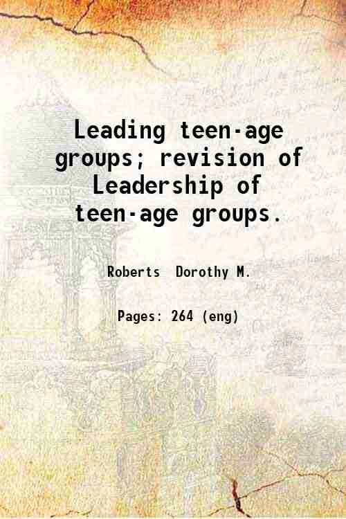 Leading teen-age groups; revision of Leadership of teen-age groups.