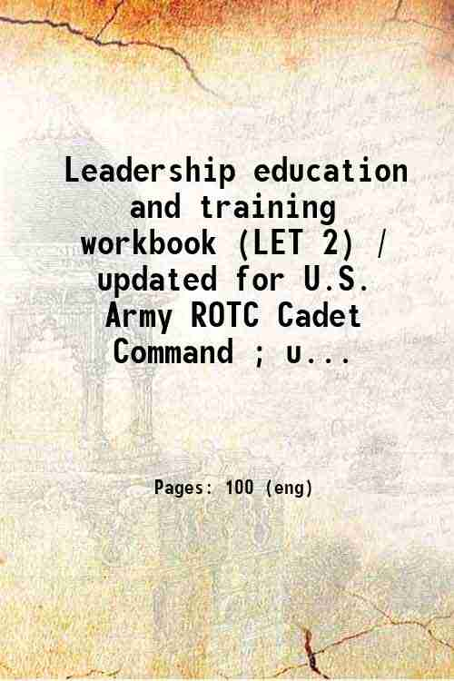 Leadership education and training workbook (LET 2) / updated for U.S. Army ROTC Cadet Command ; u...