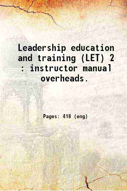 Leadership education and training (LET) 2 : instructor manual overheads.