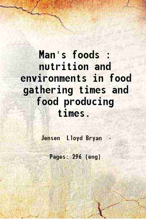 Man's foods : nutrition and environments in food gathering times and food producing times.
