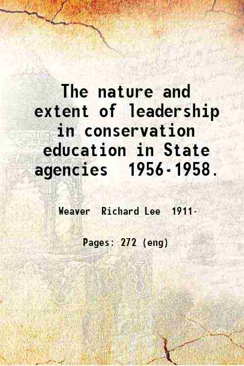 The nature and extent of leadership in conservation education in State agencies  1956-1958.