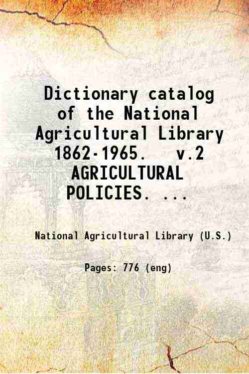 Dictionary catalog of the National Agricultural Library  1862-1965.   v.2 AGRICULTURAL POLICIES. ...