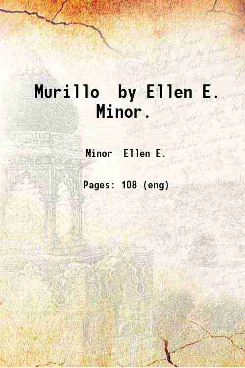 Murillo  by Ellen E. Minor.