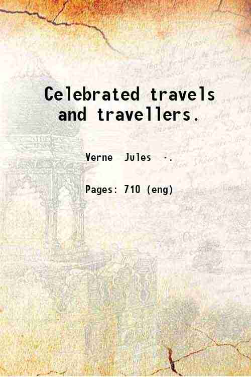 Celebrated travels and travellers.