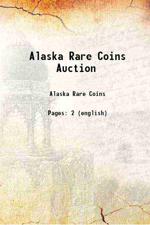 Alaska Rare Coins Auction