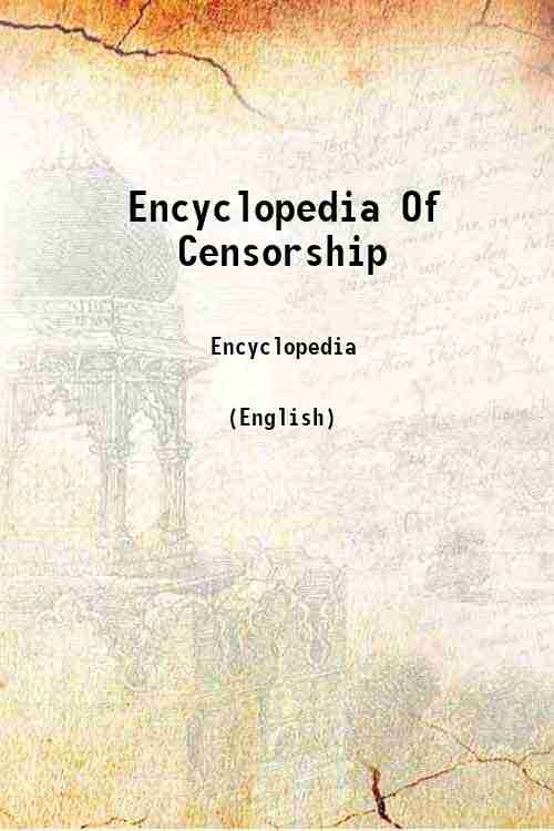 Encyclopedia Of Censorship