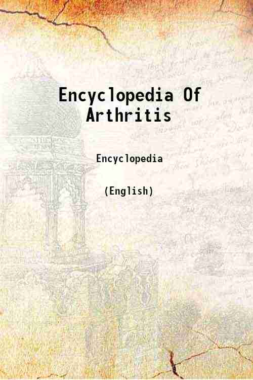 Encyclopedia Of Arthritis