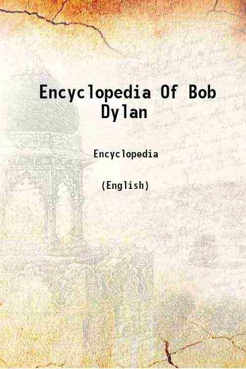 Encyclopedia Of Bob Dylan