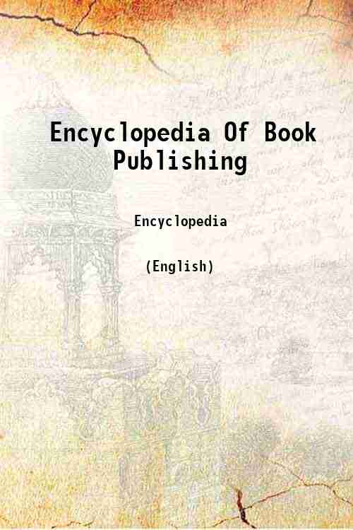 Encyclopedia Of Book Publishing