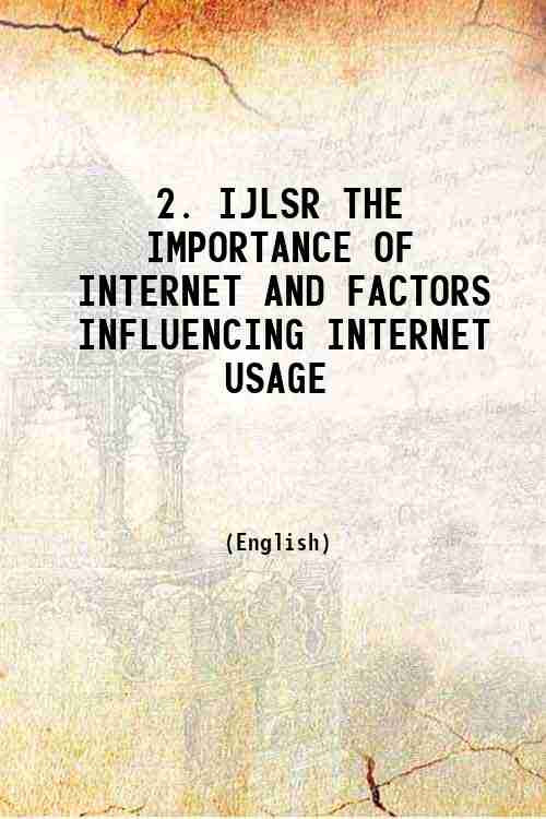 2. IJLSR THE IMPORTANCE OF INTERNET AND FACTORS INFLUENCING INTERNET USAGE