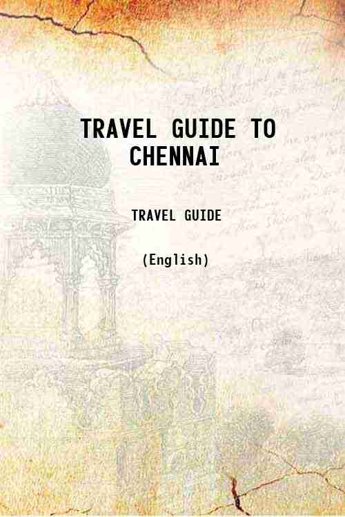 TRAVEL GUIDE TO CHENNAI