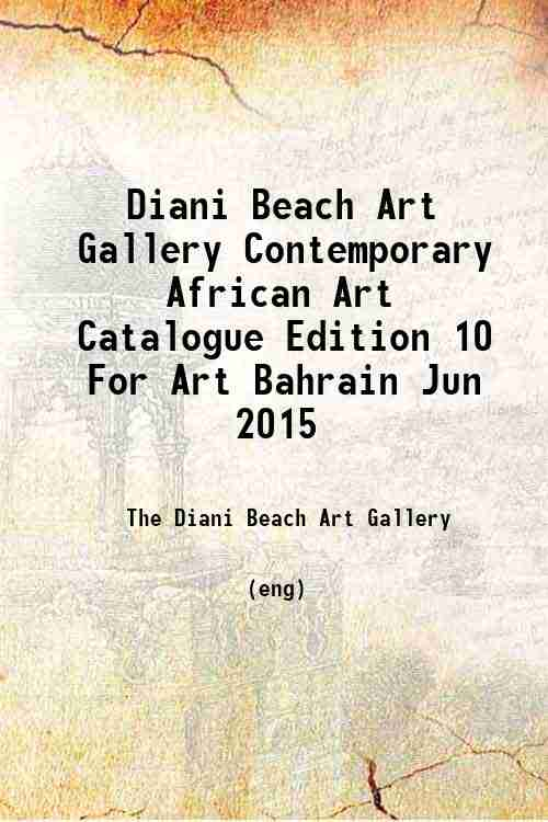 Diani Beach Art Gallery Contemporary African Art Catalogue Edition 10 For Art Bahrain Jun 2015