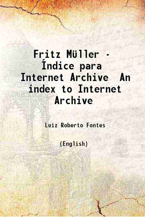 Fritz Müller - Índice para Internet Archive / An index to Internet Archive