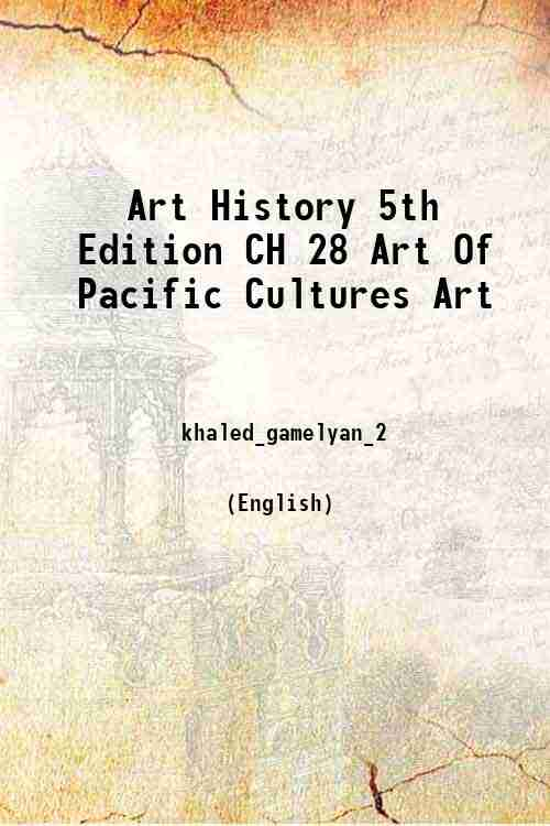 Art History 5th Edition CH 28 Art Of Pacific Cultures Art