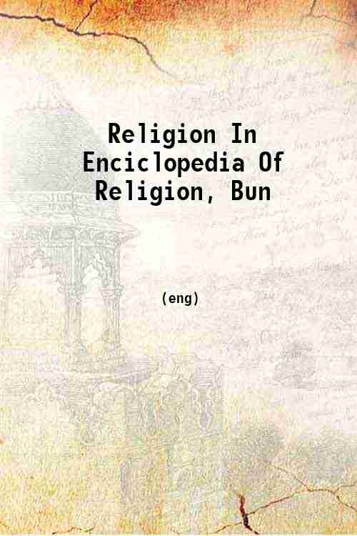 Religion In Enciclopedia Of Religion, Bun
