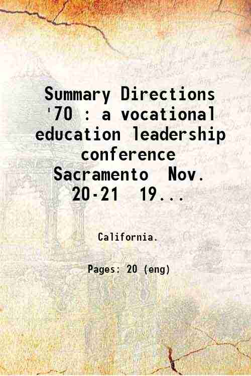 Summary Directions '70 : a vocational education leadership conference  Sacramento  Nov. 20-21  19...