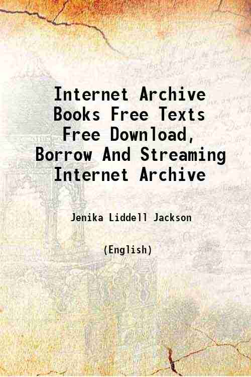 Internet Archive Books Free Texts Free Download, Borrow And Streaming Internet Archive