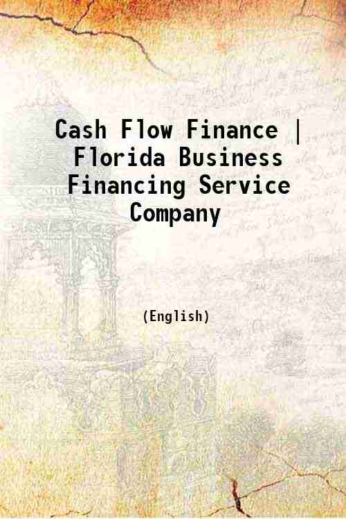 Cash Flow Finance | Florida Business Financing Service Company