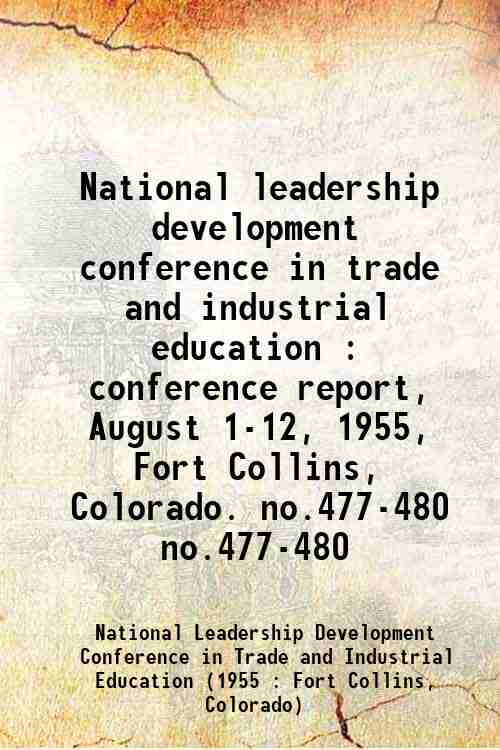 National leadership development conference in trade and industrial education : conference report,...