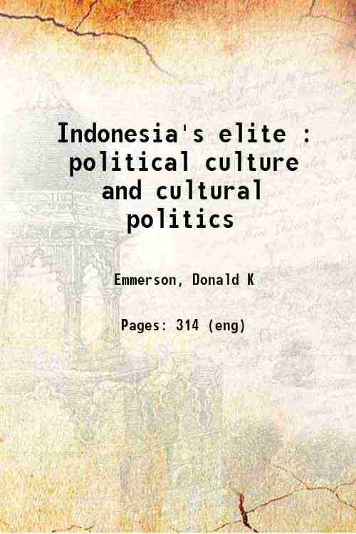 Indonesia's elite : political culture and cultural politics