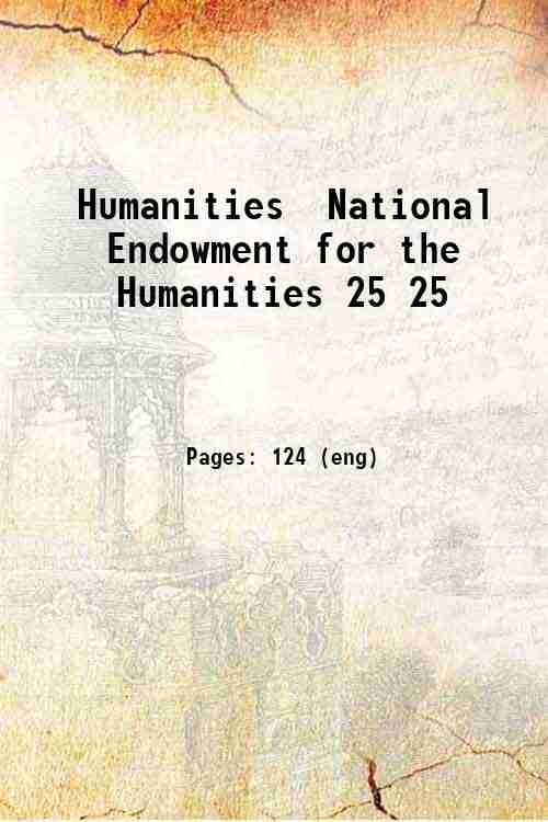 Humanities / National Endowment for the Humanities 25 25
