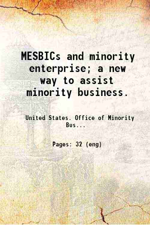 MESBICs and minority enterprise; a new way to assist minority business.