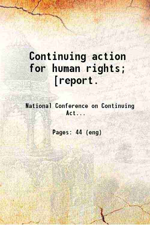 Continuing action for human rights; [report.
