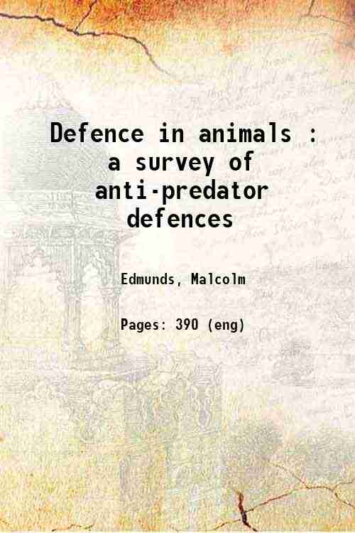 Defence in animals : a survey of anti-predator defences