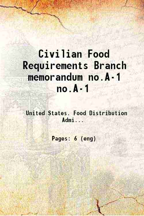 Civilian Food Requirements Branch memorandum no.A-1 no.A-1