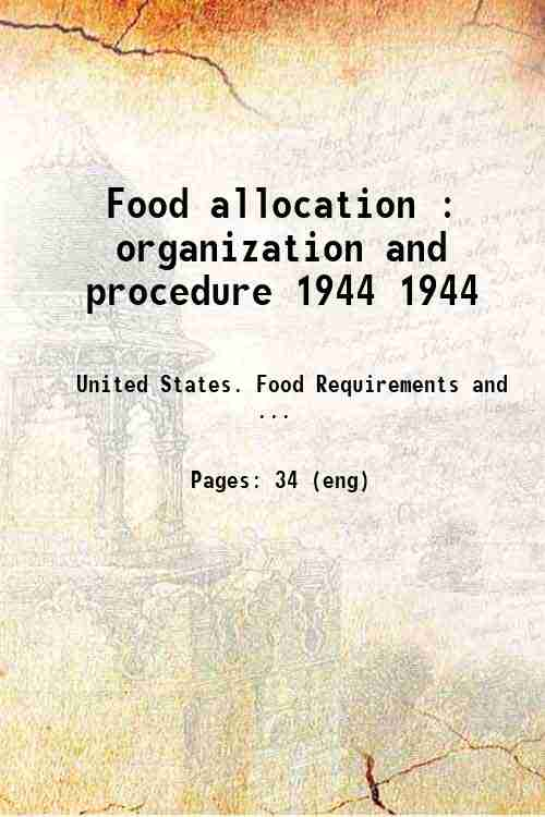 Food allocation : organization and procedure 1944 1944