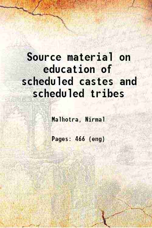 Source material on education of scheduled castes and scheduled tribes