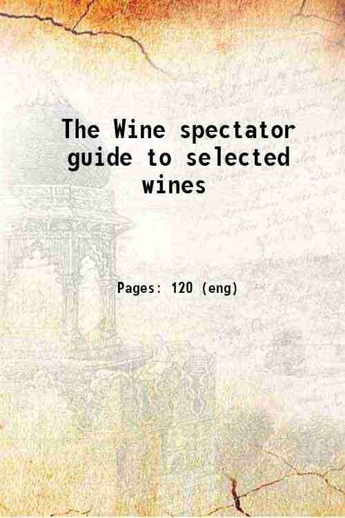 The Wine spectator guide to selected wines